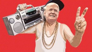 Donald Trump is a Gangsta Rapper